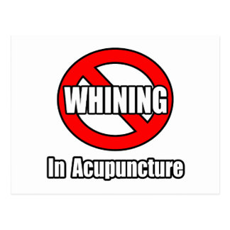 No Whining In Acupuncture Postcard