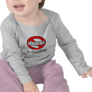 No Whining In Chemistry T Shirt
