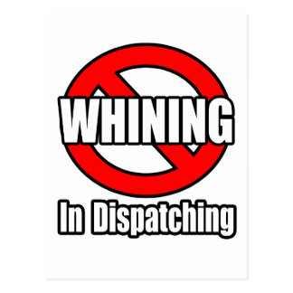 No Whining In Dispatching Postcard