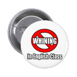 No Whining In English Class Button
