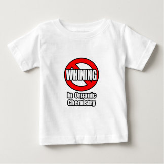 No Whining In Organic Chemistry Tee Shirts