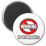 No Whining In Orthopaedics 6 Cm Round Magnet