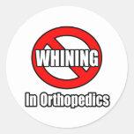 No Whining In Orthopaedics Round Sticker