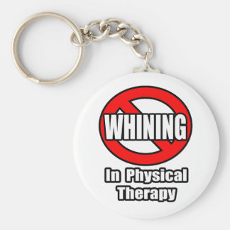 No Whining In Physical Therapy Basic Round Button Key Ring