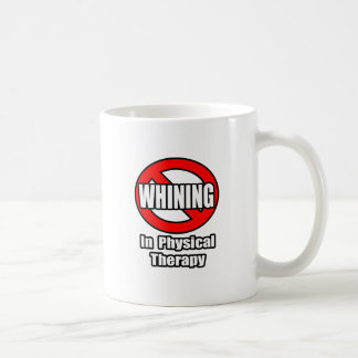 No Whining In Physical Therapy Basic White Mug