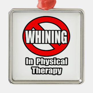 No Whining In Physical Therapy Christmas Ornament