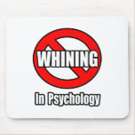 No Whining In Psychology Mousepads