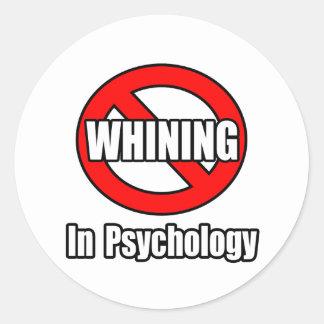 No Whining In Psychology Round Sticker