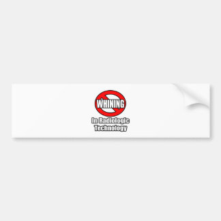 No Whining In Radiologic Technology Bumper Sticker