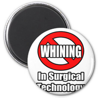 No Whining In Surgical Technology Fridge Magnet
