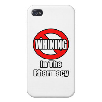 No Whining In The Pharmacy iPhone 4 Covers