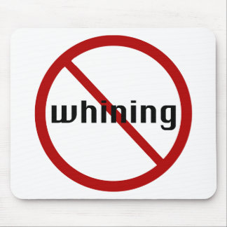 No Whining Mouse Pad