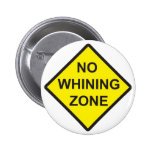 No Whining Zone Pins