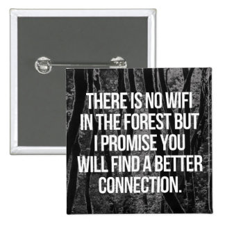No WiFi In The Forest Quote 15 Cm Square Badge