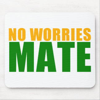 no worries mate mouse pad