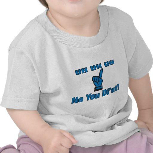 No You Di'nt T Shirts