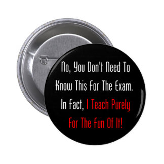 No, You Don't Need To Know This For The Exam (dark 6 Cm Round Badge