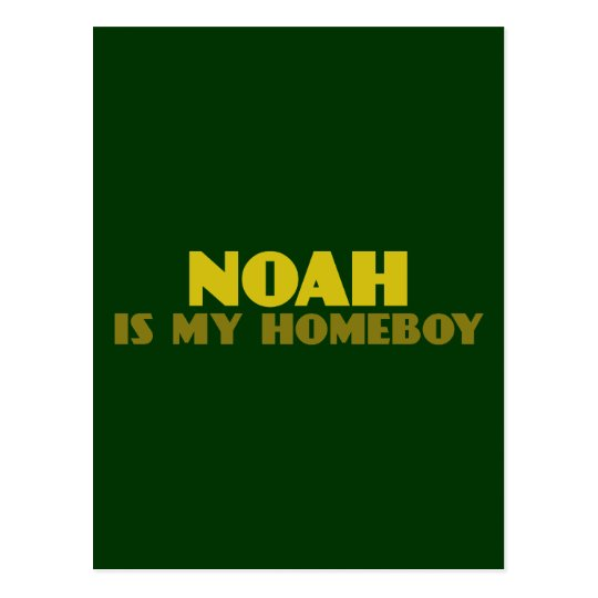 Noah is my Homeboy Postcard