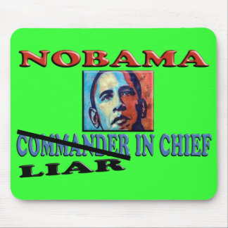 NOBAMA Liar In Chief Mouse Pad