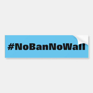 #NoBanNoWall, bold black text on bright blue Bumper Sticker