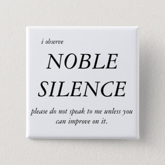 Noble Silence 15 Cm Square Badge