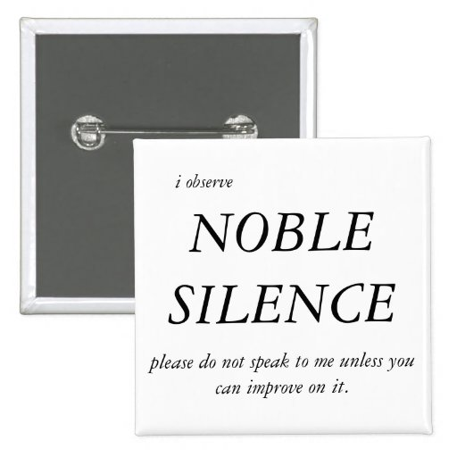 Noble Silence Pins