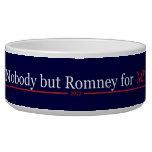 Nobody but Romney for Me!! Dog Bowls