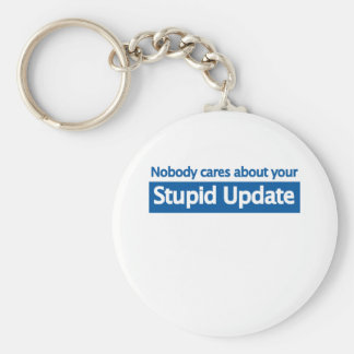 Nobody cares your stupid update basic round button key ring
