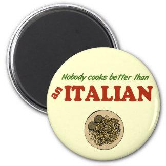 Nobody Cooks Better than an Italian Magnet