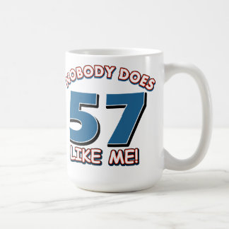 Nobody Does 57 Like Me! Coffee Mug