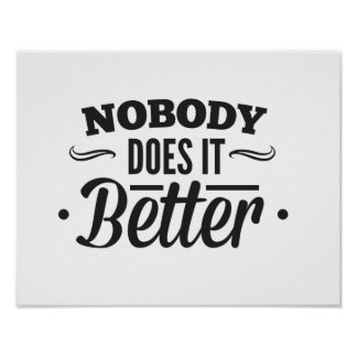 Nobody Does it Better Poster