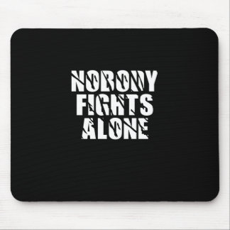 Nobody Fights Alone - Mousepad