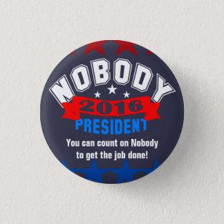 Nobody for President 3 Cm Round Badge