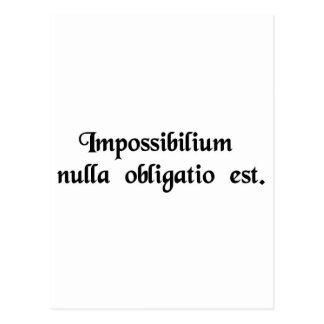 Nobody has any obligation to the impossible. postcard