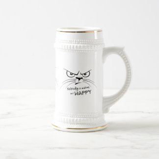 Nobody is Making Me Happy Beer Stein