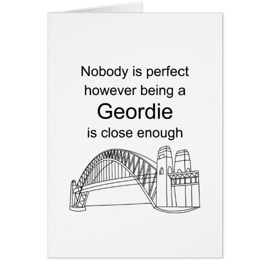 Nobody is Perfect -Being a Geordie is close