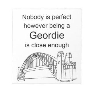 Nobody is Perfect -Being a Geordie is close enough Notepad
