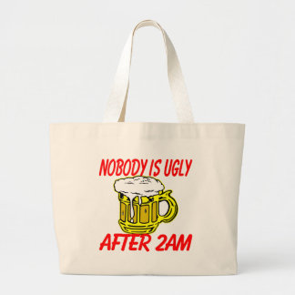 Nobody Is Ugly After 2am Canvas Bag