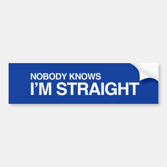 NOBODY KNOWS I'M STRAIGHT.png Bumper Sticker