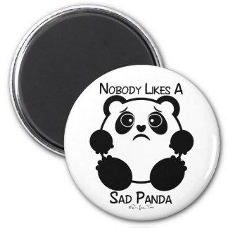 Nobody Likes A Sad Panda Magnet