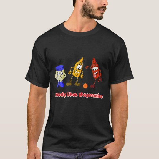 Nobody Likes Mayonnaise Humourous T-Shirt
