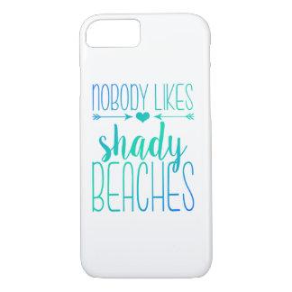 Nobody Likes Shady Beaches   Turquoise Case
