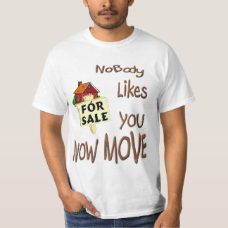 Nobody Likes You ANTI Neighbor Prank T-Shirt