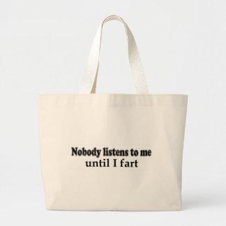 Nobody listens to me until I fart Jumbo Tote Bag
