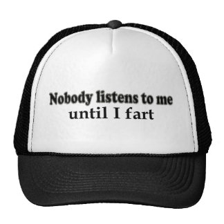 Nobody listens to me until I fart Mesh Hats