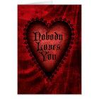Nobody Loves You Gothic Valentine Card