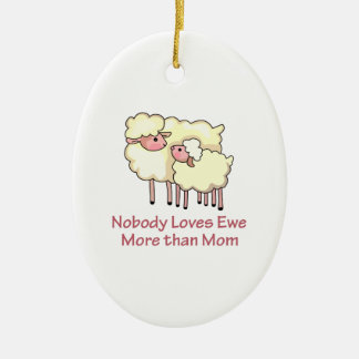 NOBODY LOVES YOU MORE CHRISTMAS ORNAMENT