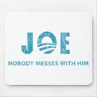 Nobody Messes With Him - Joe Biden Mouse Pad