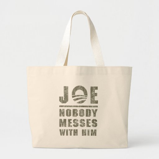 Nobody Messes With JOE BIDEN Tote Bags