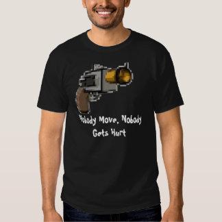 Nobody Move, Nobody Gets Hurt Shirt